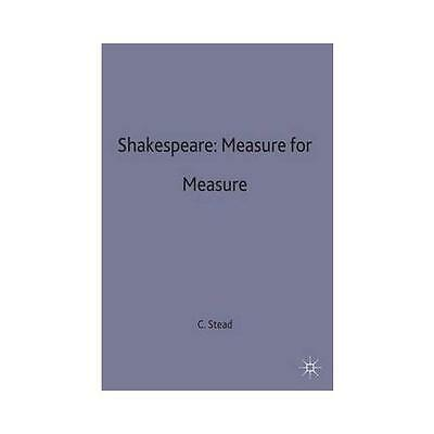 Shakespeare: 'Measure for Measure' by C. K Stead