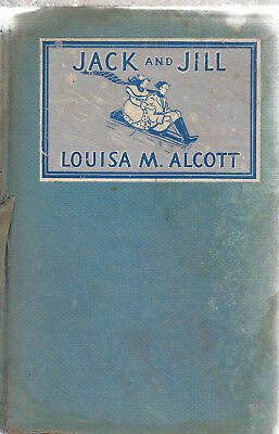 JACK AND JILL  By Louisa M. Alcott  Hardcover Published by Grosset & Dunlap 1928