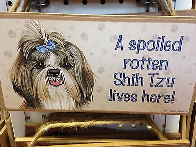 Spoiled Rotten Shih Tzu Wood SIGN PLAQUE 5 X 10 USA Made