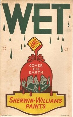 """Wet Paint Sign - """" WET Sherwin - Williams Paints Cover The Earth """""""