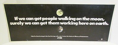 If We Can Get People Walking On The Moon 1972 Jobs Work Psa Advertising Sign