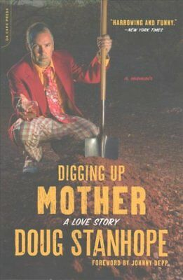 Digging Up Mother: A Love Story by Doug Stanhope (Paperback, 2017)