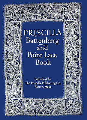Priscilla Battenberg & Point Lace Making Book c.1912 Excelling Instruction Book