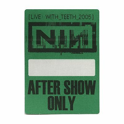 Nine Inch Nails authentic 2005 Live: With Teeth Tour Backstage Pass after show