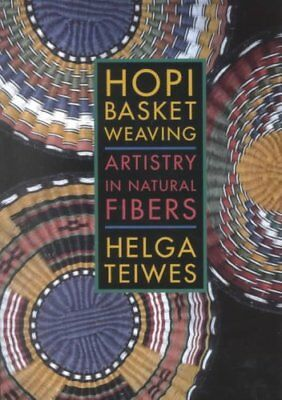 Hopi Basket Weaving Artistry in Natural Fibers by Helga Teiwes 9780816516155