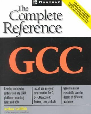 GCC: The Complete Reference by Arthur Griffith (Paperback, 2002)