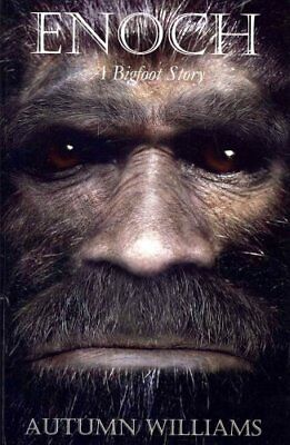 Enoch A Bigfoot Story by Autumn Williams 9781451549928 (Paperback, 2010)