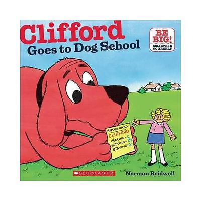 Clifford Goes to Dog School by Norman Bridwell