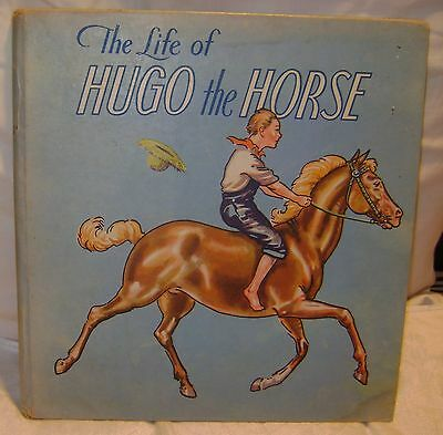 1935 THE LIFE OF HUGO THE HORSE by Anna Marie Wright+ Illustrated by CW Woodruff