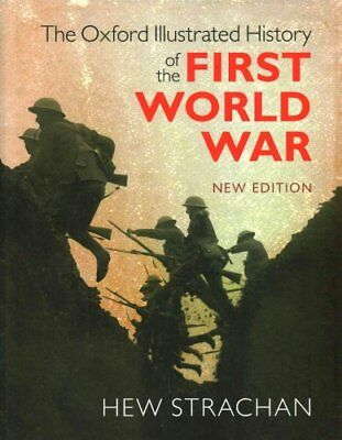 The Oxford Illustrated History of the First World War by Oxford University...