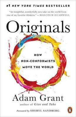 Originals: How Non-Conformists Move the World by Adam Grant (Paperback /...