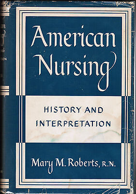History American Nursing by Roberts 1954 SIGNED, Professional Nurse, RN Practice