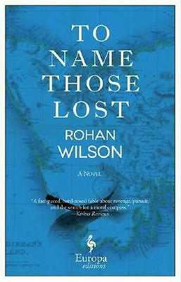 To Name Those Lost by Rohan Wilson