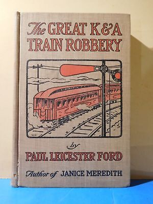 Great K&A Train Robbery, The  by Paul Ford Hard Cover 1897 200 pages