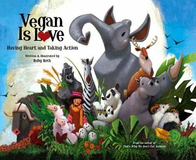 Vegan Is Love by Ruby Roth 9781583943540 (Hardback, 2012)
