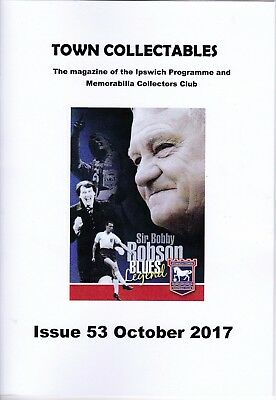 'Town Collectables' Issue 53, October 2017 - Ipswich Programme Club magazine