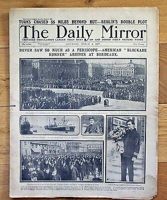 Ww1 Daily Mirror March 3 1917 American Blockade Runner Arrives At Bordeaux