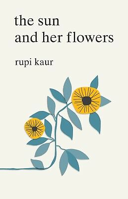 The Sun and Her Flowers by Rupi Kaur PAPERBACK 2017, BRAND NEW