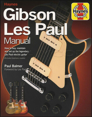 Haynes Gibson Les Paul Manual Paul Balmer Buy, Set Up & Maintain Electric Guitar