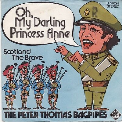 "The Peter Thomas Bagpipes Oh, My Darling Princess Anne German 7"" 45 PS"