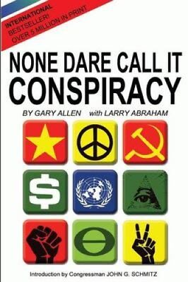 None Dare Call It Conspiracy by Gary Allen 9781939438003 (Paperback, 1971)