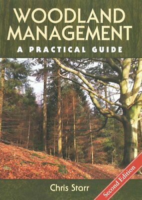 Woodland Management A Practical Guide by Chris Starr 9781847976178