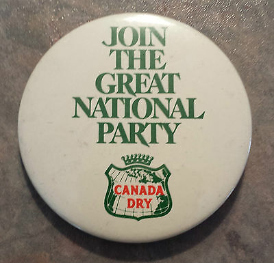 "Canada Dry ""Join The National Party"" Pinback 1980s 2 1/4"""