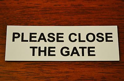 Please Close The Gate Engraved Label Sign ABS Plastic Black / White (Traffolyte)