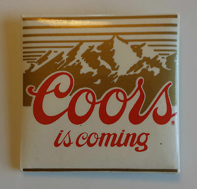Coors Is Coming Beer Brewery Square Pinback