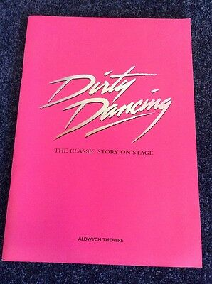Dirty Dancing - PROGRAMME - Aldwych Theatre - Classic Story On Stage