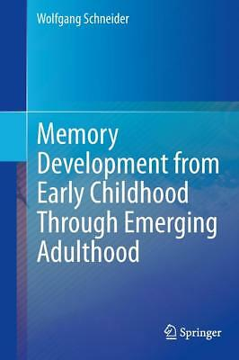 Memory Development from Early Childhood Through Emerging Adulthood von Wolfgang