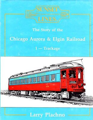 """""""The Story of the Chicago, Aurora & Elgin Railroad (1 - Trackage)"""""""