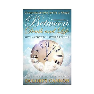 Between Death and Life by Dolores Cannon