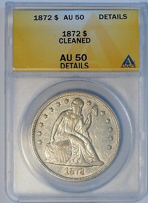1872 Cleaned $1 Seated Liberty Dollar Anacs AU 50 NO RESERVE (LV # K 60)