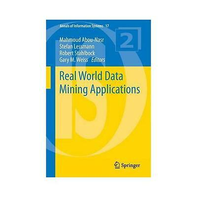Real World Data Mining Applications by Mahmoud Abou-Nasr (editor), Stefan Les...