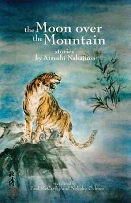 The Moon Over the Mountain and Other Stories by Atsushi Nakajima 9780982746608