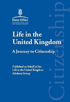 Life in the United Kingdom: A Journey to Citizenship By Great Britain