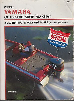 Yamaha 30 50 70 90 115 130 150 200 225 250 Outboard Motor 1990-95 Repair Manual
