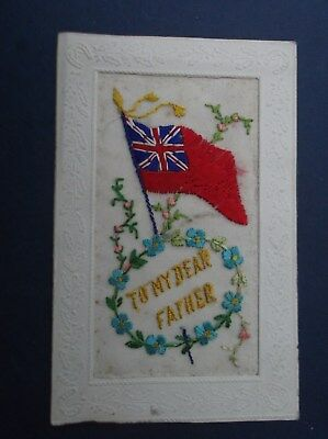 WW1 Embroidered  Silk Postcard : TO MY DEAR FATHER