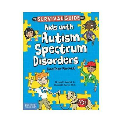 The Survival Guide for Kids With Autism Spectrum Disorders (And Their Parents...