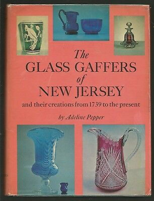 The Glass Gaffers Of New Jersey 1739 To Present - Adeline Pepper 1971