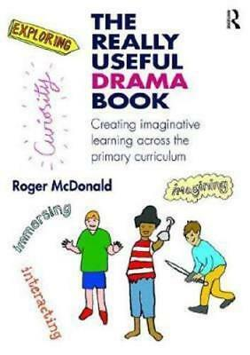 The Really Useful Drama Book by Roger McDonald