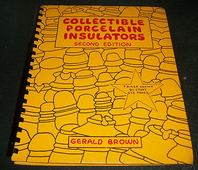 COLLECTIBLE PORCELAIN INSULATORS 2nd Edition Book by GERALD BROWN 1972 RARE!