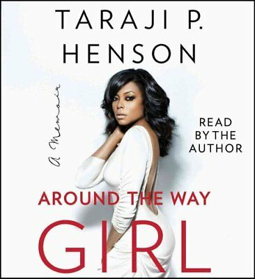 Around the Way Girl A Memoir by Taraji P Henson 9781508229162 (CD-Audio, 2016)