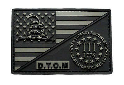 D.T.O.M USA Flag 3% Percenter Rebellion Tyranny Gadsden Patch 3D-PVC Rubber-MTD2