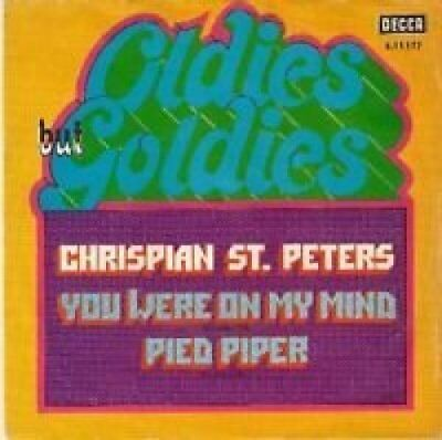 """Chrispian St. Peters You were on my mind/Pied piper (Oldies but Go.. [7"""" Single]"""