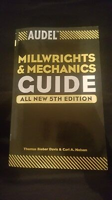 Audel Millwrights & Mechanics Guide All New 5Th Edition