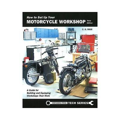 How to Set Up Your Motorcycle Workshop by C G Masi