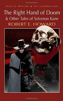 The Right Hand of Doom & Other Tales of Solomon Kane (Tales of Mystery & The .