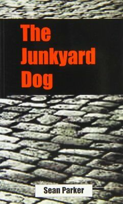 The Junkyard Dog By Sean Parker